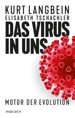 Das Virus in uns von Langbein,  Kurt, Tschachler,  Elisabeth