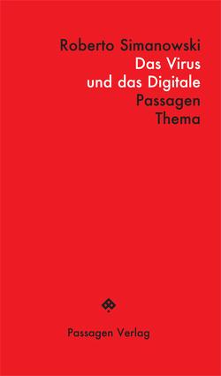 Das Virus und das Digitale von Engelmann,  Peter, Simanowski,  Roberto