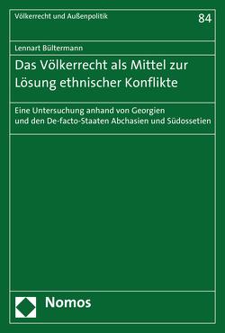 Das Völkerrecht als Mittel zur Lösung ethnischer Konflikte von Bültermann, Lennart