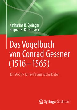 Das Vogelbuch von Conrad Gessner (1516-1565) von Kinzelbach,  Ragnar K., Springer,  Katharina B.