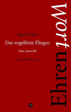 Das vogelfreie Fliegen. Eine Auswahl von Prüss,  Jens, Serrer,  Michael