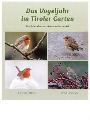 Das Vogeljahr im Tiroler Garten von Böhm,  Christiane, Landmann,  Armin, Loner,  Manfred, Loner,  Sonja