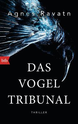 Das Vogeltribunal von Gschwilm,  Julia, Ravatn,  Agnes
