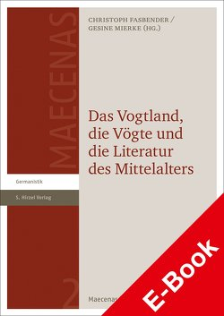 Das Vogtland, die Vögte und die Literatur des Mittelalters von Fasbender,  Christoph, Mierke,  Gesine