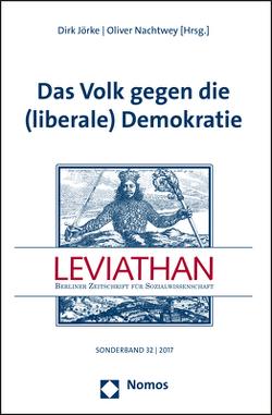 Das Volk gegen die (liberale) Demokratie von Jörke,  Dirk, Nachtwey,  Oliver