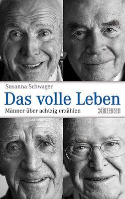 Das volle Leben von Schwager,  Susanna, Studer,  Marcel