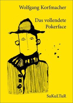 Das vollendete Pokerface von Akkordeon,  Pètrus, Korfmacher,  Wolfgang