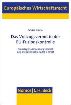 Das Vollzugsverbot in der EU-Fusionskontrolle von Grüner,  Patrick