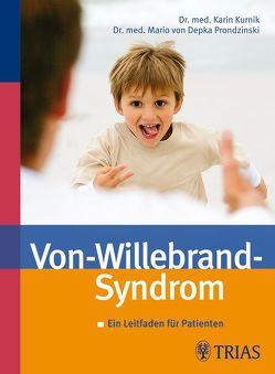 Das Von-Willebrand-Syndrom von Kurnik,  Karin, von Depka Prondzinski,  Mario