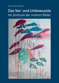 Das Vor- und Unbewusste von Menzen,  Karl Heinz