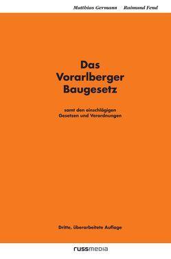 Das Vorarlberger Baugesetz von Fend,  Raimund, Germann,  Matthias
