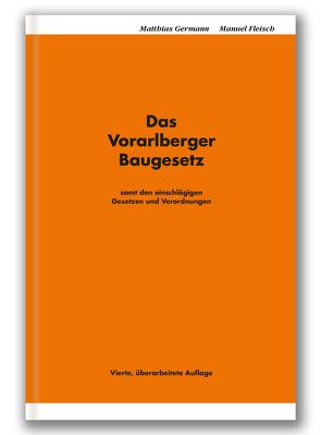 Das Vorarlberger Baugesetz von Fleisch,  Manuel, Germann,  Matthias