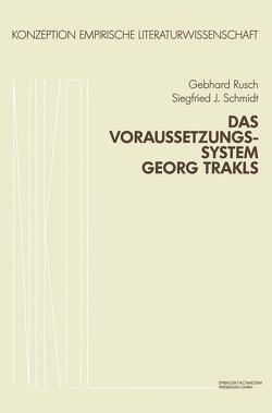 Das Voraussetzungssystem Georg Trakls von Rusch,  Gebhard, Schmidt,  S. J.