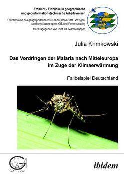 Das Vordringen der Malaria nach Mitteleuropa im Zuge der Klimaerwärmung von Kappas,  Martin, Krimkowski,  Julia