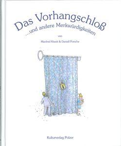 Das Vorhangschloß von Kiwek,  Manfred, Kulturverlag Polzer, Porsche,  Daniell