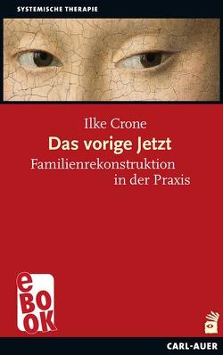 Das vorige Jetzt von Crone,  Ilke