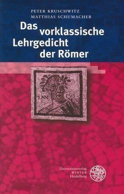 Das vorklassische Lehrgedicht der Römer von Kruschwitz,  Peter, Schumacher,  Matthias