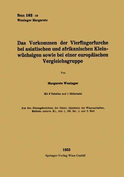Das Vorkommen der Vierfingerfurche bei asiatischen und afrikanischen Kleinwüchsigen sowie bei einer europäischen Vergleichsgruppe von Weninger,  Margarete