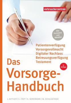 Das Vorsorge-Handbuch von Bittler,  Jan, Frey,  Carina, Nordmann,  Heike, Schuldzinski,  Wolfgang