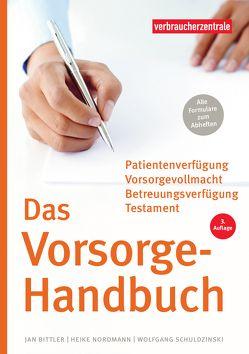 Das Vorsorge-Handbuch von Bittler,  Jan, Nordmann,  Heike, Schuldzinski,  Wolfgang