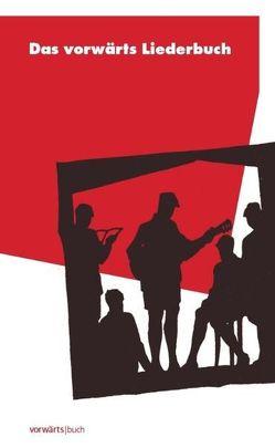 Das vorwärts Liederbuch von Bartels,  Hans-Peter, Grimm,  Arne, König,  Helmut, Mitterer,  Dennis, Neumeyer,  Jürgen, Stöckel,  Rolf, Wettig,  Klaus