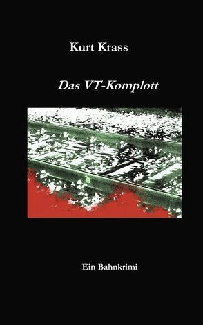 Das VT-Komplott von Krass,  Kurt