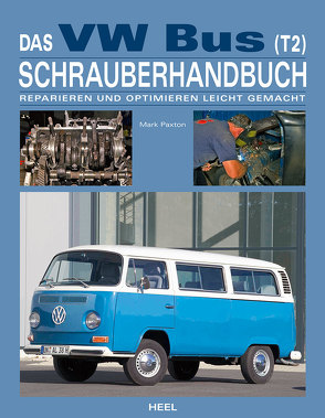 Das VW Bus (T2) Schrauberhandbuch von Mark Paxton, Paxton,  Mark