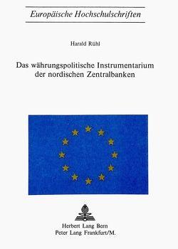 Das Währungspolitische Instrumentarium der nordischen Zentralbanken von Rühl,  Harald