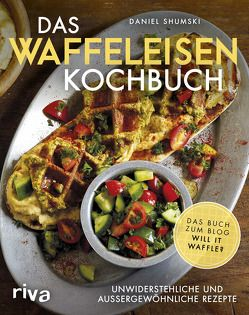 Das Waffeleisen-Kochbuch von Shumski,  Daniel