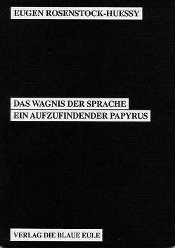 Das Wagnis der Sprache von Gärtner,  Wilfried, Gormann-Thelen,  Michael, Hohmann,  Werner L, Rosenstock-Huessy,  Eugen