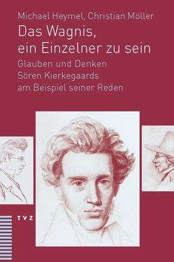 Das Wagnis, ein Einzelner zu sein von Heymel,  Michael, Möller,  Christian