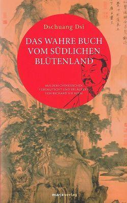 Das wahre Buch vom südlichen Blütenland von Dschuang Dsï, Wilhelm,  Richard