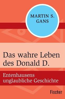 Das wahre Leben des Donald D. von Buchegger,  Sepp, Marquart,  Alfred