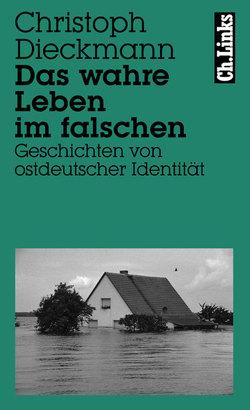 Das wahre Leben im falschen von Dieckmann,  Christoph