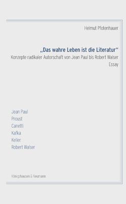 """""""Das wahre Leben ist die Literatur"""" von Pfotenhauer,  Helmut"""