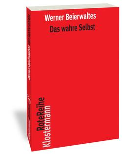 Das wahre Selbst von Beierwaltes,  Werner