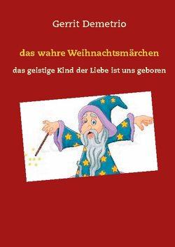 das wahre Weihnachtsmärchen von Demetrio,  Gerrit
