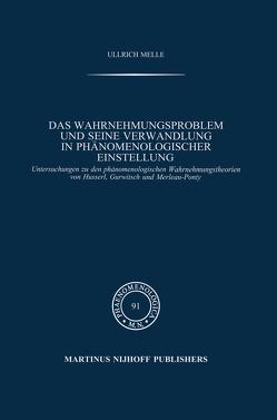 Das Wahrnehmungsproblem und seine Verwandlung in phänomenologischer Einstellung von Melle,  Ullrich