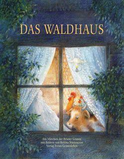 Das Waldhaus von Grimm,  Jacob, Grimm,  Wilhelm, Stietencron,  Bettina