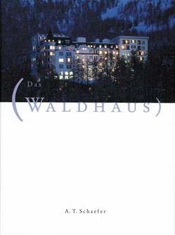 Das Waldhaus Sils-Maria von Bondy,  Luc, Camartin,  Iso, Chabrol,  Claude, Dietrich,  Felix, Kienberger,  Urs, Schaefer,  A T