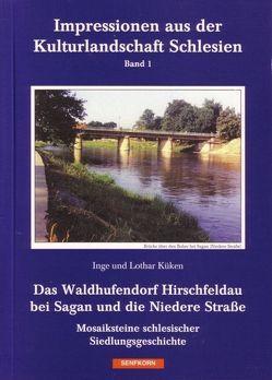 Das Waldhufendorf Hirschfeldau bei Sagan und die Niedere Strasse von Küken,  Inge, Küken,  Lothar
