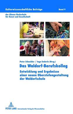 Das Waldorf-Berufskolleg von Enderle,  Inga, Schneider,  Peter