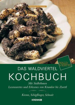 Das Waldviertel Kochbuch von Krenn,  Inge, Schnait,  Rupert