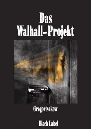 Das Walhall-Projekt von Sakow,  Gregor