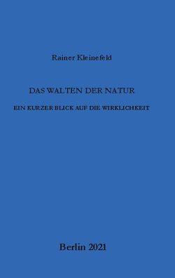 Das Walten der Natur von Kleinefeld,  Rainer