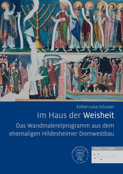 Das Wandmalereiprogramm aus dem ehemaligen Hildesheimer Domwestbau von Schuster,  Esther-Luisa