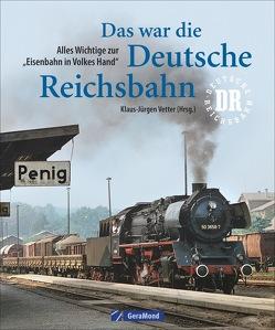 Das war die Deutsche Reichsbahn von Vetter (Hrsg.),  Klaus-Jürgen