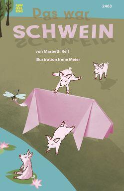 Das war Schwein von Meier,  Irene, Reif,  Marbeth