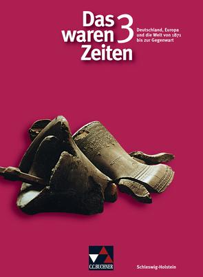 Das waren Zeiten – Schleswig-Holstein / Das waren Zeiten Schleswig-Holstein 3 von Bongertmann,  Ulrich, Brückner,  Dieter, Focke,  Harald, Heigenmoser,  Manfred, Ibs,  Jürgen, Kaufmann,  Günter, Kraack,  Detlev, Schulte,  Rolf, Tschirner,  Martina, Weber,  Juergen