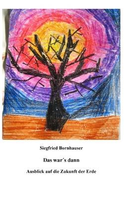 Das war's dann von Bornhauser,  Siegfried